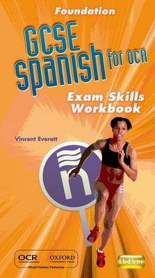 GCSE Spanish for OCR Exam Skills Workbook Foundation by Vincent Everett