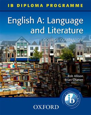 English A Language and Literature by Rob Allison, Brian Chanen