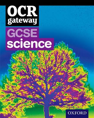 OCR Gateway GCSE Science Student Book by Graham Bone, Simon Broadley, Sue Hocking, Mark Matthews