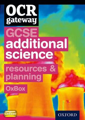 OCR Gateway GCSE Additional Science Resources and Planning OxBox CD-ROM by Chadha