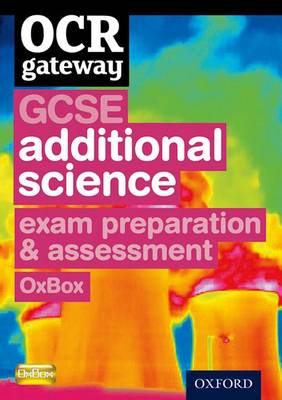 OCR Gateway GCSE Additional Science Exam Preparation and Assessment OxBox CD-ROM by CHADHA