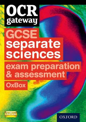 OCR Gateway GCSE Separate Sciences Exam Preparation and Assessment OxBox CD-ROM by CHADHA