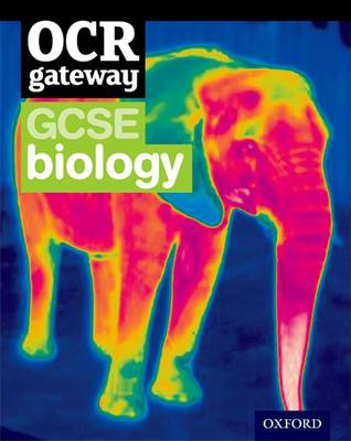 OCR Gateway GCSE Biology Student Book by Simon Broadley, Sue Hocking, Mark Matthews