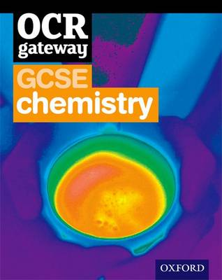OCR Gateway GCSE Chemistry Student Book by Angela Saunders, Nigel Saunders