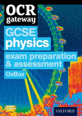 OCR Gateway GCSE Physics Exam Preparation and Assessment OxBox CD-ROM by CHADHA