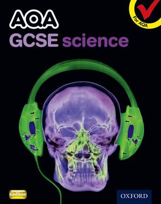AQA GCSE Science Student Book by Graham Bone, Simon Broadley, Philippa Gardom Hulme, Sue Hocking