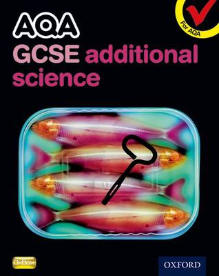 AQA GCSE Additional Science Student Book by Graham Bone, Simon Broadley, Philippa Gardom Hulme, Sue Hocking