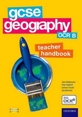GCSE Geography OCR B Teacher Handbook by John Widdowson