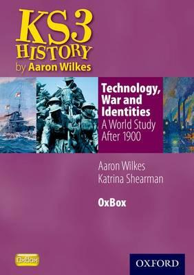 Technology, War & Identities: A World Study After 1900 Oxbox CD-ROM by Aaron Wilkes, Katrina Shearman
