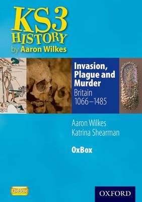 Invasion, Plague & Murder: Britain 1066-1485 Oxbox CD-ROM by Aaron Wilkes, Katrina Shearman