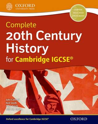 20th Century History for Cambridge IGCSE by John Cantrell, Neil Smith, Peter Smith, Ray Ennion