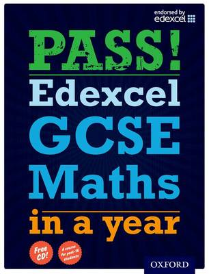 Pass! Edexcel GCSE Maths in a Year by Katherine Pate, Pete Mullarkey, Dave Capewell