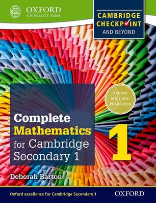 Complete Mathematics for Cambridge Secondary 1 Student Book 1 For Cambridge Checkpoint and Beyond by Deborah Barton