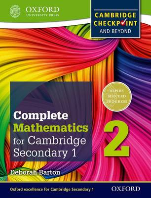 Complete Mathematics for Cambridge Secondary 1 Student Book 2 For Cambridge Checkpoint and beyond by Deborah Barton