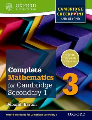Complete Mathematics for Cambridge Secondary 1 Student Book 3 For Cambridge Checkpoint and Beyond by Deborah Barton