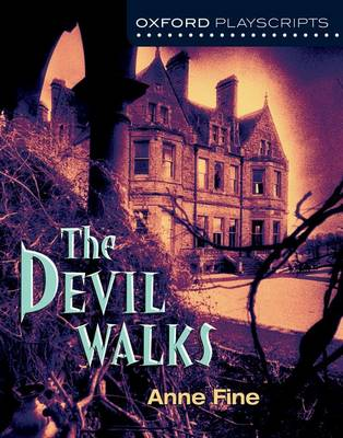 Oxford Playscripts: The Devil Walks by Anne Fine