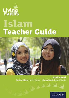 Living Faiths Islam Teacher Guide by Stella Neal