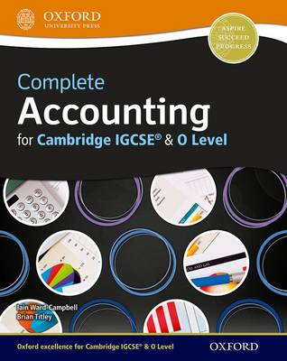 Complete Accounting for Cambridge O Level & IGCSE by Brian Titley, Caroline Gardner, Christine Gilchrist, Iain Ward-Campbell