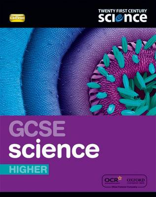 Twenty First Century Science: GCSE Science Higher Student Book by Ann Fullick, Andrew Hunt, Jacqueline Punter, Elizabeth Swinbank