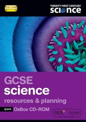 Twenty First Century Science: GCSE Science Resources & Planning iPack OxBox by Nuffield/York