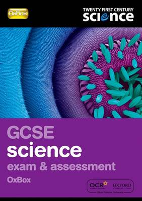 Twenty First Century Science: GCSE Science Exam Preparation and Assessment Oxbox Exam Preparation & Assessment OxBox by Nuffield/York