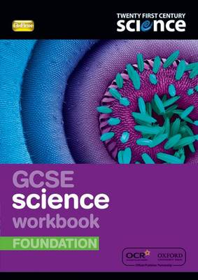 Twenty First Century Science: GCSE Science Foundation Workbook by Nuffield/York