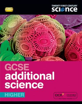 Twenty First Century Science: GCSE Additional Science Higher Student Book by Cris Edgell, John Lazonby, Robin Millar, Mike Shipton