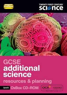 Twenty First Century Science: GCSE Additional Science Resources & Planning iPack OxBox by Nuffield/York