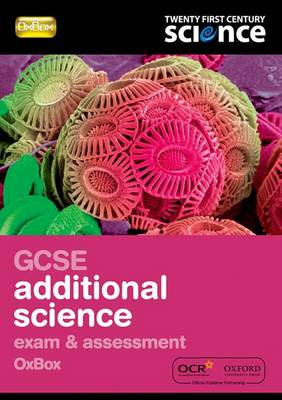 Twenty First Century Science: GCSE Additional Science Assessment OxBox by Nuffield/York
