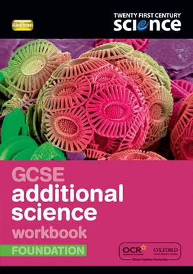 Twenty First Century Science: GCSE Additional Science Foundation Workbook by Nuffield/York