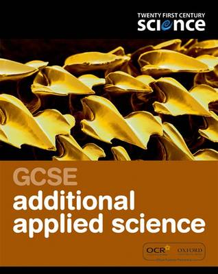 Twenty First Century Science: GCSE Additional Applied Science Student Book by Nuffield/York