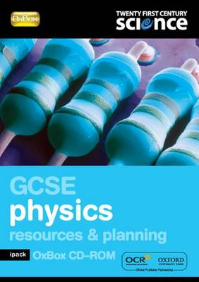 Twenty First Century Science: GCSE Physics Resources & Planning Ipack Oxbox by Nuffield/York