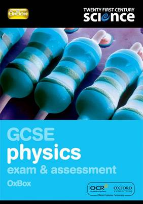 Twenty First Century Science: GCSE Physics Exam Preparation and Assessment OxBox by Nuffield/York