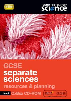Twenty First Century Science: GCSE Separate Science Resources & Planning iPack OxBox by Nuffield/York