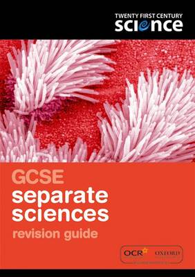 Twenty First Century Science: GCSE Separate Science Revision Guide by Nuffield/York, Philippa Gardom Hulme