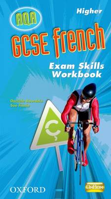 GCSE French for AQA: Higher Exam Skills Workbook Pack by Daniele Bourdias, Sue Finnie