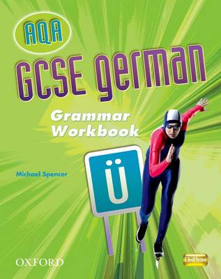 AQA GCSE German Grammar Workbook Pack by Michael Spencer