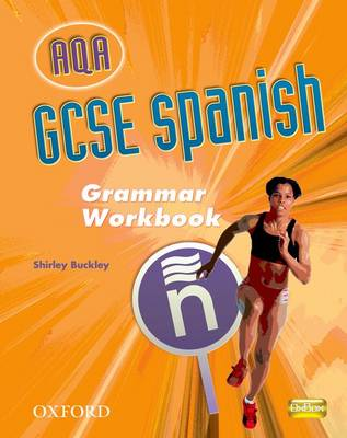 AQA GCSE Spanish Grammar Workbook Pack by Shirley Buckley