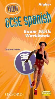 GCSE Spanish AQA: Higher Exam Skills Workbook Pack by Vincent Everett