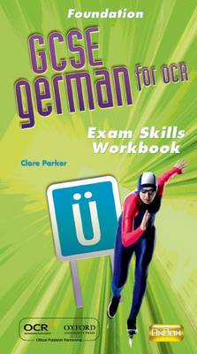 OCR GCSE German Foundation Exam Skills Workbook Pack by Clare Parker
