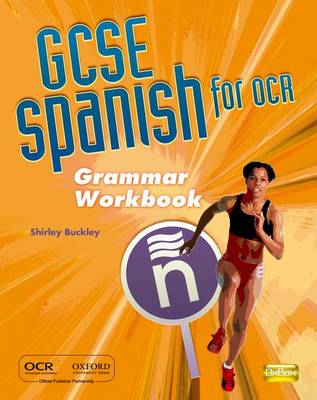 OCR GCSE Spanish Grammar Workbook Pack by Shirley Buckley