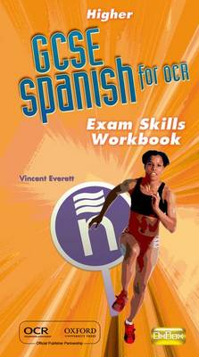 OCR GCSE Spanish Higher Exam Skills Workbook Pack by Vincent Everett