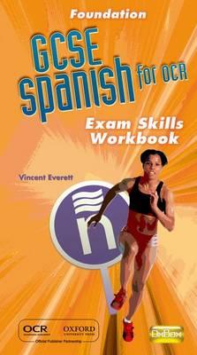 OCR GCSE Spanish Foundation Exam Skills Workbook Pack by Vincent Everett