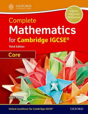 Complete Mathematics for Cambridge IGCSE Student Book (Core) by David Rayner
