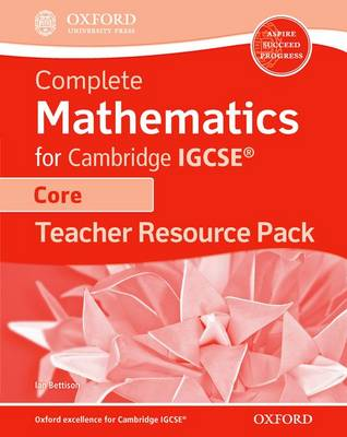 Complete Mathematics for Cambridge IGCSE Teacher's Resource Pack (Core) by Ian Bettison