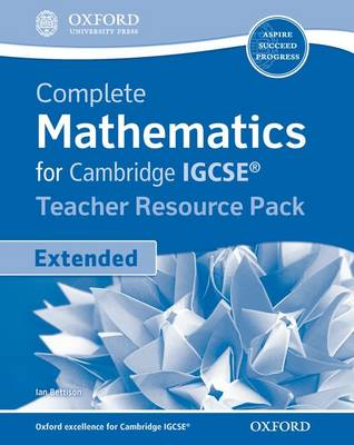 Complete Mathematics for Cambridge IGCSE Teacher's Resource Pack by Ian Bettison