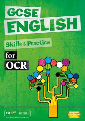 GCSE English for OCR Skills and Practice Book by