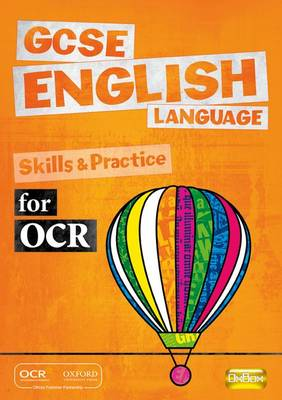 GCSE English Language for OCR Skills and Practice Book by
