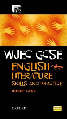 WJEC GCSE English Literature: Skills and Practice Book by Roger Lane