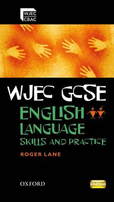 WJEC GCSE English Language: Skills and Practice Book by Roger Lane